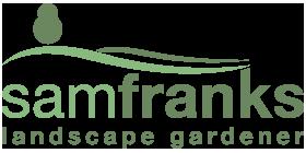 Sam Franks - Landscape Gardner